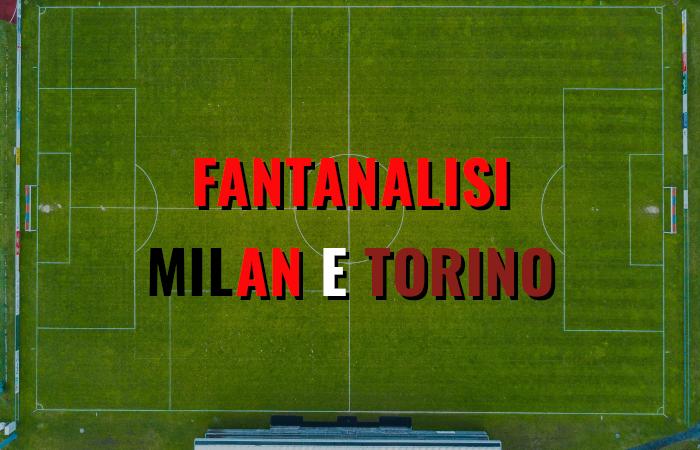 FantAnalisi di Milan-Torino 12/01/21